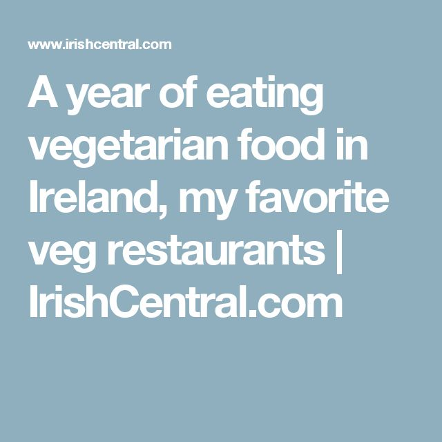 A year of eating vegetarian food in Ireland, my favorite veg restaurants | IrishCentral.com