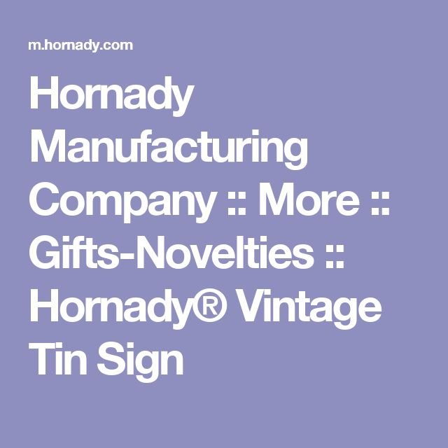Hornady Manufacturing Company :: More :: Gifts-Novelties :: Hornady® Vintage Tin Sign