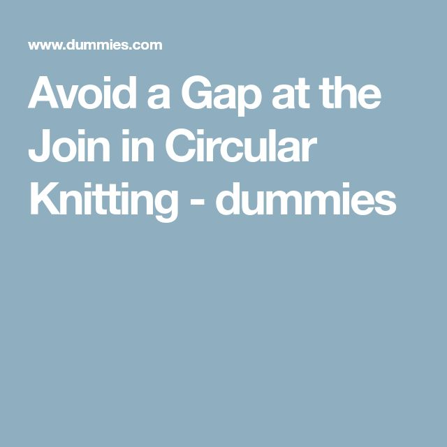 how to avoid a gap in circular needles