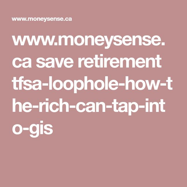www.moneysense.ca save retirement tfsa-loophole-how-the-rich-can-tap-into-gis