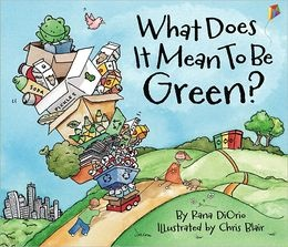 What Does It Mean to Be Green? by Rana DiOrio.