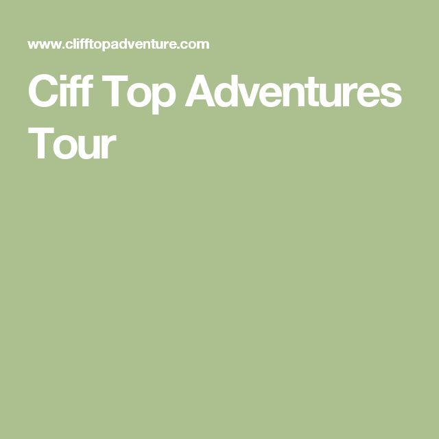 Ciff Top Adventures Tour