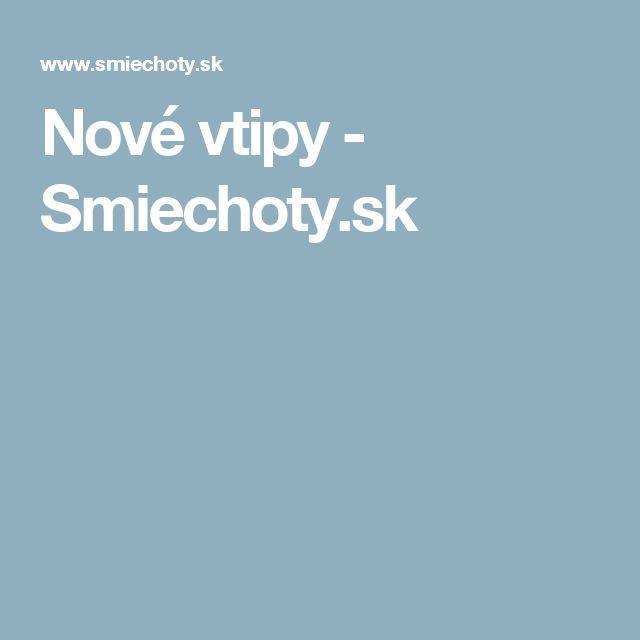 Nové vtipy - Smiechoty.sk