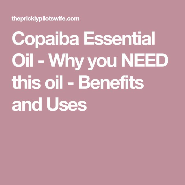 Copaiba Essential Oil - Why you NEED this oil - Benefits and Uses