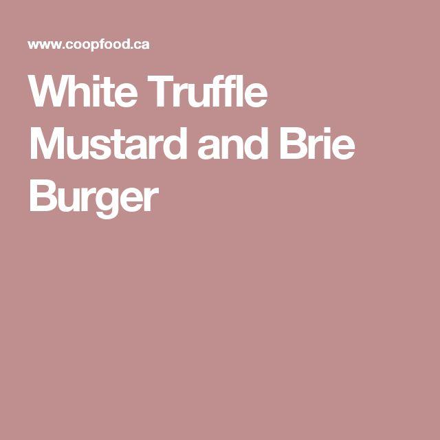 White Truffle Mustard and Brie Burger