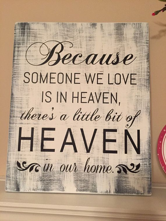 Because someone we love is in Heaven Sign by LinniMarieDesigns