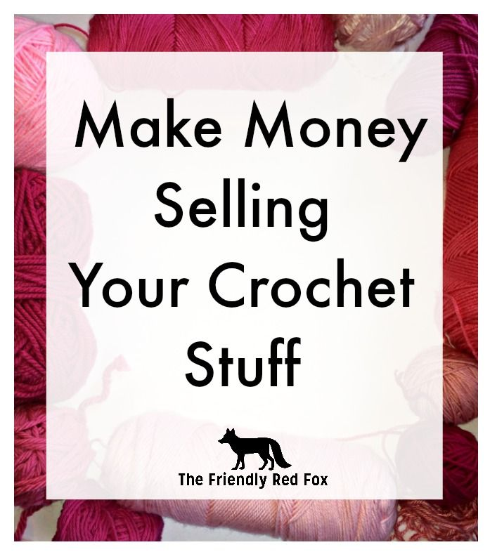 """How can I sell my crochet work? Can I make money with my crochet  projects? How did you get started?"" I get these questions in my inbo..."