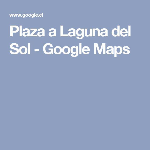 Plaza a Laguna del Sol - Google Maps