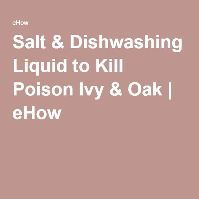Salt & Dishwashing Liquid to Kill Poison Ivy & Oak | eHow