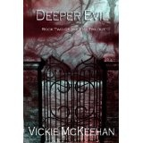 Deeper Evil (The Evil Trilogy Book Two) (Kindle Edition)By Vickie McKeehan