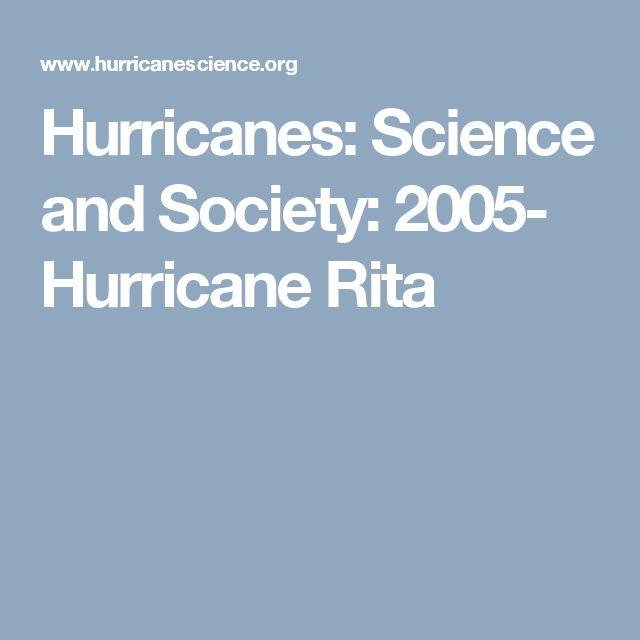 Hurricanes: Science and Society: 2005- Hurricane Rita