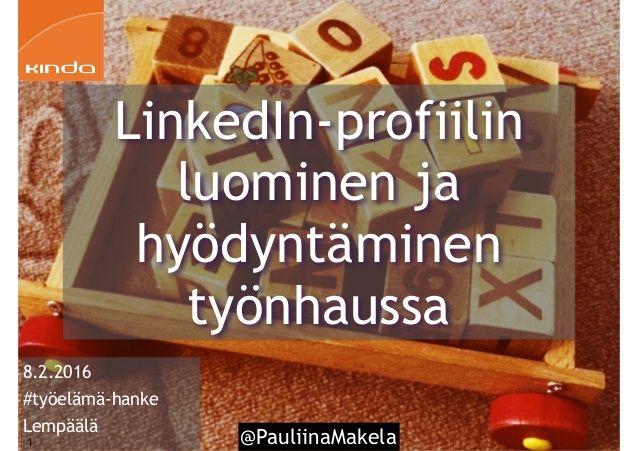 @PauliinaMakela1 8.2.2016 #työelämä-hanke Lempäälä LinkedIn-profiilin luominen…