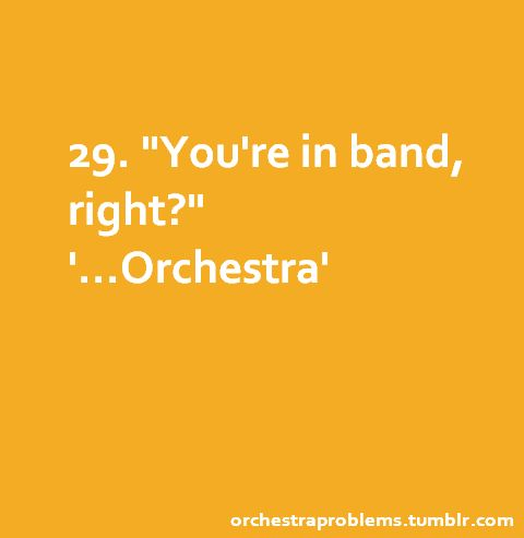 Most insulting thing to say to someone in orchestra