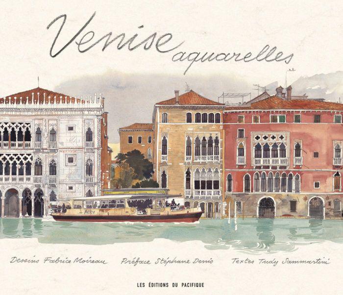 Venise Aquarelles Idees Sketchbook Fabrice Moireau Venise