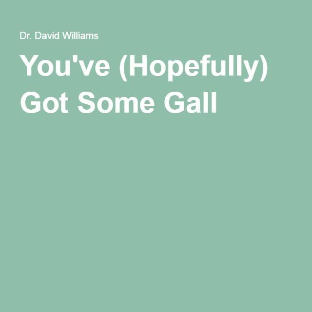 You've (Hopefully) Got Some Gall, ox bile salts