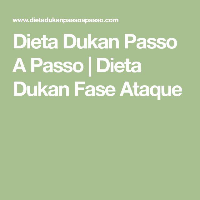 Dieta Dukan Passo A Passo | Dieta Dukan Fase Ataque
