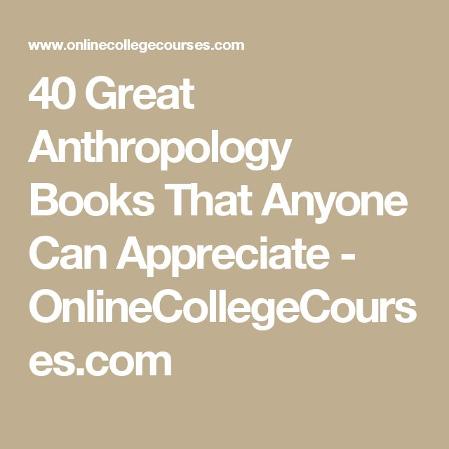 40 Great Anthropology Books That Anyone Can Appreciate - OnlineCollegeCourses.com