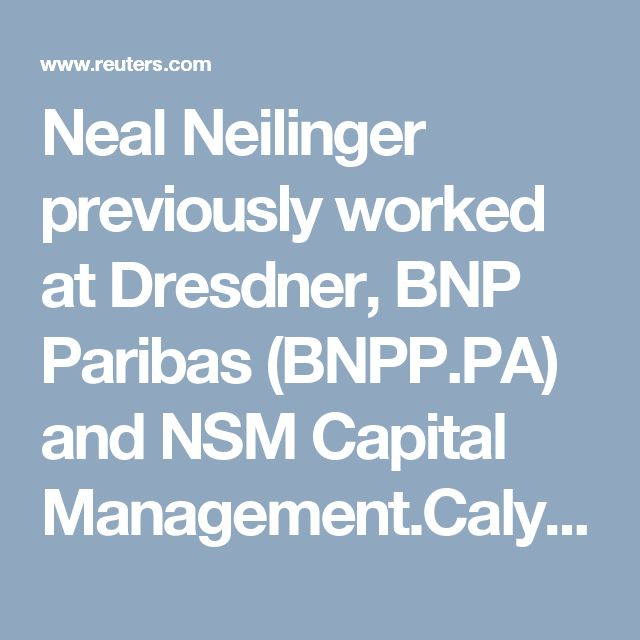 Neal Neilinger previously worked at Dresdner, BNP Paribas (BNPP.PA) and NSM Capital Management.Calyon, a unit of France's biggest retail bank Credit Agricole (CAGR.PA), said Neilinger will report to Jim Siracusa, global head of debt and credit markets, and would have a global role within its debt and credit markets product line.
