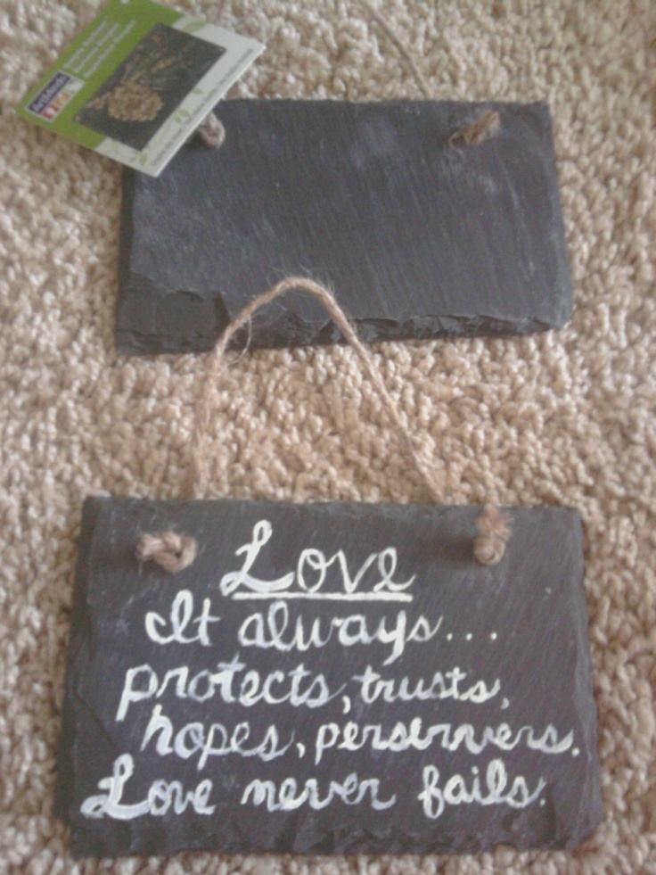 Super easy... Michaels slate $3... used white acrylic paint to paint on a fav bible verse (part of it anyway)