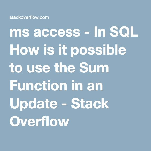 ms access - In SQL How is it possible to use the Sum Function in an Update - Stack Overflow(USING DSUM)