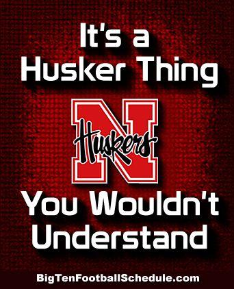 Go Huskers!!! http://www.bigtenfootballschedule.com/nebraska_football_schedule_.html