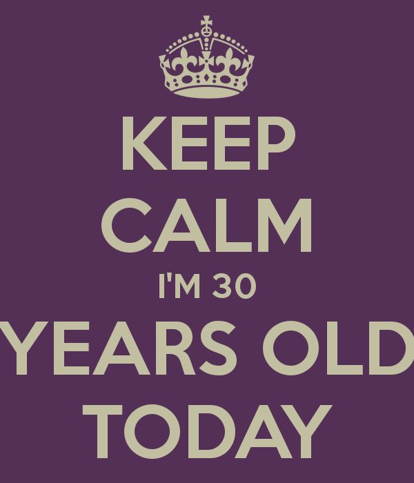 i'm 30 years old - Google Search