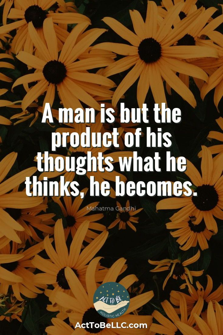 A Man Is But The Product Of His Thoughts What He Thinks He Becomes Mahatma Gandhi Happy Minds Feeling Positive Thoughts