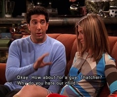 Friends TV ShowBaby Names, Friends Quotes Tv Show, Thatcher, Do You, Friends Quotes Rachel, Friends Tv Quotes Funny, Children, F R I E N D, Friends Tv Show Rachel