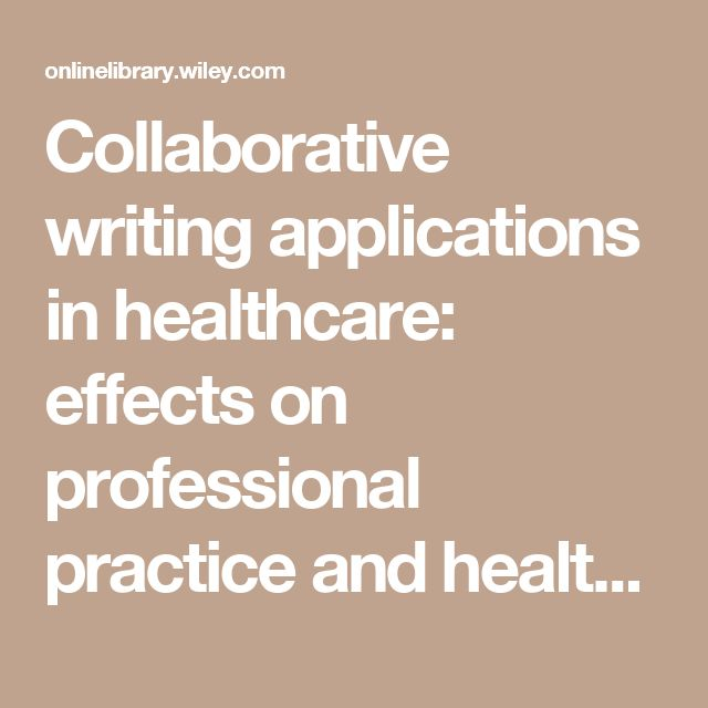 Collaborative writing applications in healthcare: effects on professional practice and healthcare outcomes - Archambault - 2017 - The Cochrane Library - Wiley Online Library
