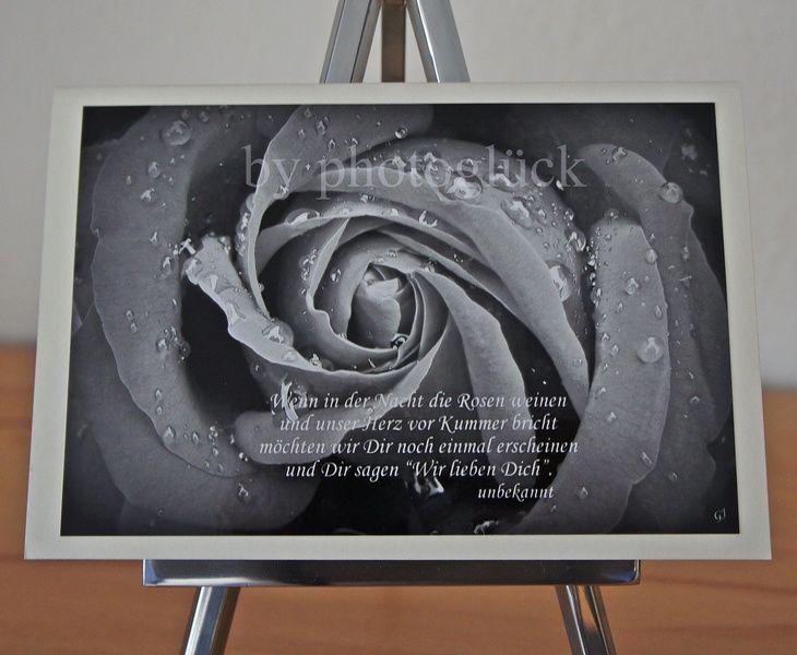*Herzliches Beileid*+    Wenn in der Nacht die Rosen weinen  und unser Herz vor Kummer bricht  möchten wir Dir noch einmal erscheinen  und Dir sage...