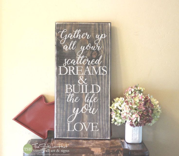 Gather Up All Your Scattered Dreams & Build The Life You Love Wood Sign • Home Decor Signs • Wall Signs • Distressed Wooden Sign S256 by thestickerhut on Etsy