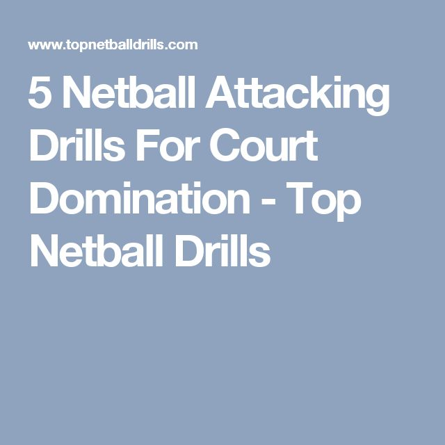 5 Netball Attacking Drills For Court Domination - Top Netball Drills