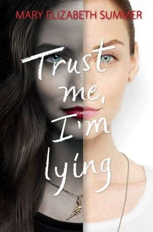Trust Me, I'm Lying by Mary Elizabeth Summer | Publication Date: October 2014 |  #YA #Mystery #Suspense