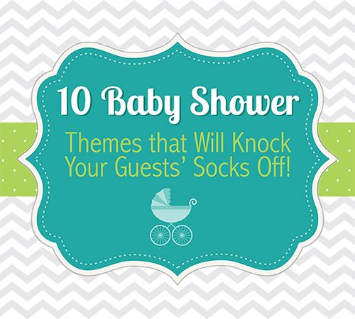 10 Baby Shower Themes that Will Knock Your Guests' Socks Off!