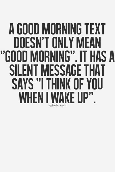 that's why I love morning messages so much and the ones I get right before I fall asleep... #nowyouknow