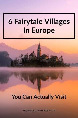 6 Fairytale Villages In Europe You Must See | Beautiful Villages In Europe. Check out livingtoroam.com for more travel tips.