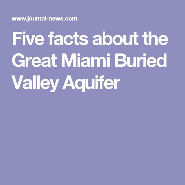 Five facts about the Great Miami Buried Valley Aquifer