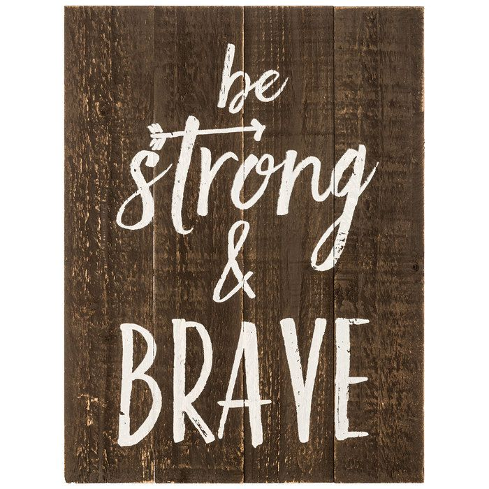 Be Strong & Brave Wood Wall Decor - from Hobby Lobby