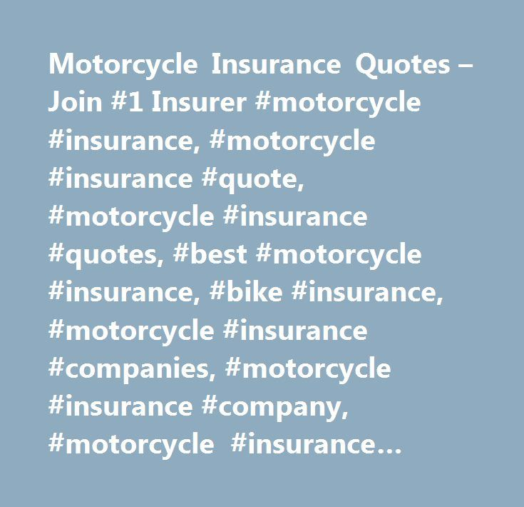 Motorcycle Insurance Quotes – Join #1 Insurer #motorcycle #insurance, #motorcycle #insurance #quote, #motorcycle #insurance #quotes, #best #motorcycle #insurance, #bike #insurance, #motorcycle #insurance #companies, #motorcycle #insurance #company, #motorcycle #insurance #quote #online http://free.nef2.com/motorcycle-insurance-quotes-join-1-insurer-motorcycle-insurance-motorcycle-insurance-quote-motorcycle-insurance-quotes-best-motorcycle-insurance-bike-insurance-motorcycle/  # Motorcycle…