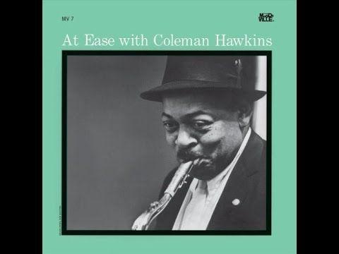 Coleman Hawkins -  At Ease -  05  - At Dawning - YouTube