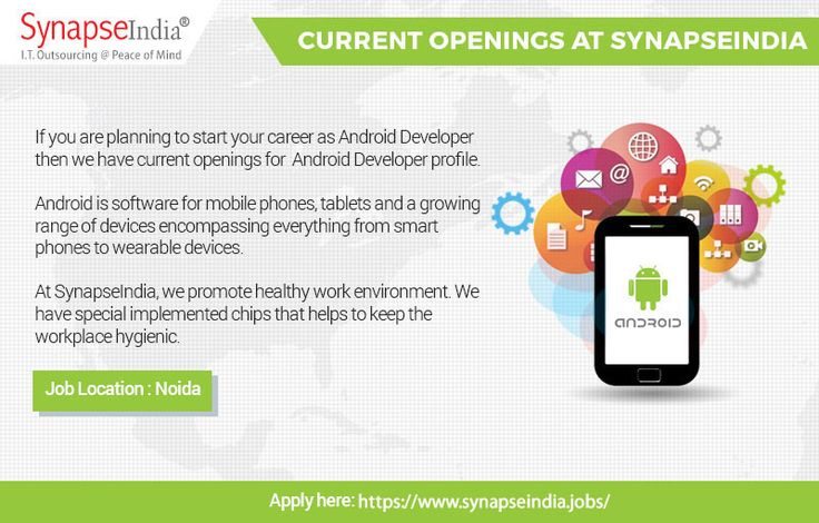 If you are planning to start your career as Android Developer then we have SynapseIndia current openings for the profile of Android Developers.   At SynapseIndia, we promote a healthy work environment and have special implemented chips that help to keep the workplace hygienic.   Get more info at: http://synapseindia-current-openings.weebly.com/blog/synapseindia-current-openings-for-android-developers