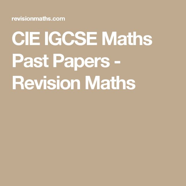 CIE IGCSE Maths Past Papers - Revision Maths