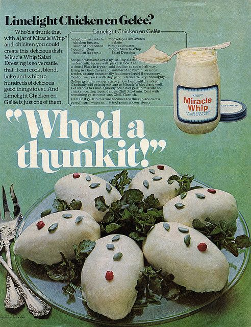 Miracle Whip, chicken, gelatin. What could possibly go wrong?