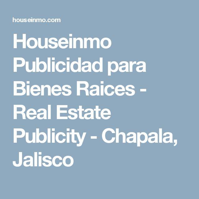 Houseinmo Publicidad para Bienes Raices - Real Estate Publicity - Chapala, Jalisco