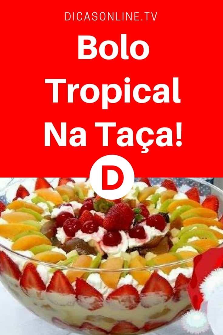 Bolo Tropical Na Taca Bolo De Taca Tortinhas De Frutas E Bolo