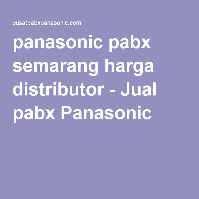 panasonic pabx semarang harga distributor - Jual pabx Panasonic