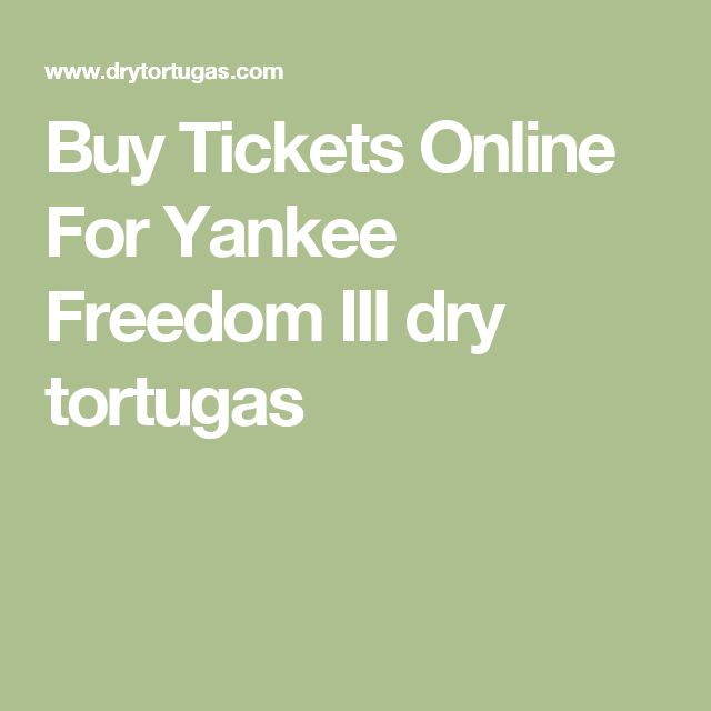 Buy Tickets Online For Yankee Freedom III dry tortugas