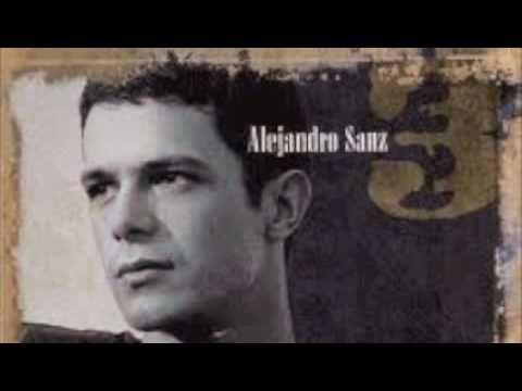 Alejandro Sanz   Solamente que no estas y el tiempo pasa lentamente.