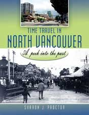 Time Travel in North Vancouver by Sharon J. Proctor (2010, Hancock House Publishing, $19.95)