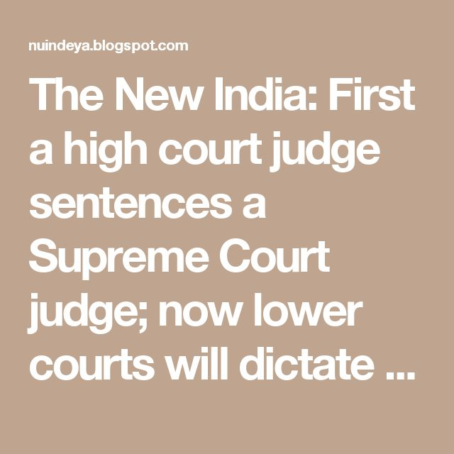 The New India: First a high court judge sentences a Supreme Court judge; now lower courts will dictate governments on policy making: Madras high court stay on Government order
